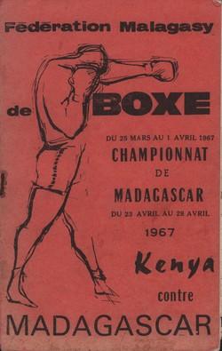 F?d?ration Malagasy de Boxe: Du 25 Mars au 1 Avril 1967 Championnat de Madagascar; du 23 Avril au 28 Avril 1967 Kenya Contre Madagascar