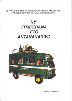 Ny Fitaterana eto Antananarivo: Le transport dans la commune urbaine d'Antananarivo et dans les communes rurales suburbaines