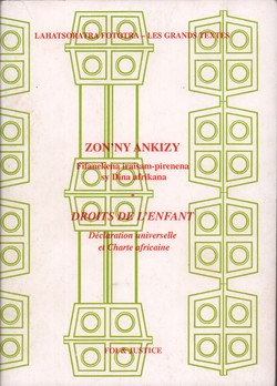 Zon'ny Ankizy / Droits de l'Enfant: Fifanekena iraisam-pirenena sy Dina afrikana / Déclaration universelle et Charte africaine