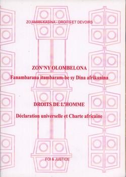 Zon'ny Olombelona / Droits de l'Homme: Fanambarana itambaram-be sy Dina afrikanina / Déclaration universelle et Charte africaine
