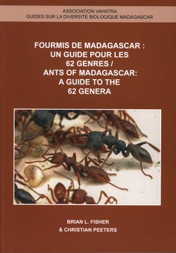 Fourmis de Madagascar / Ants of Madagascar: Un guide pour les 62 genres / A guide to the 62 genera