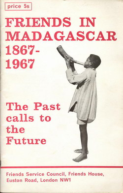 Friends in Madagascar 1867-1967: The Past Calls to the Future