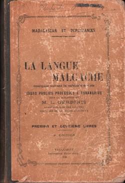 La Langue Malgache: Enseign?e suivant la méthode directe: Cours publics professés ? Tananarive: premier et deuxi?me livres