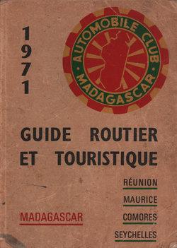 Guide Routier et Touristique 1971: Madagascar, Réunion, Maurice, Comores, Seychelles