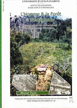 L'Homme & la Forêt ? Madagascar: Quatre siècles d'évolution du paysage forestier