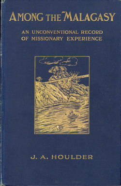 Among the Malagasy: An Unconventional Record of Missionary Experience
