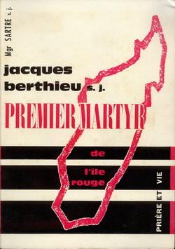 Jacques Berthieu, S.J.: Premier Martyr de l'?le Rouge