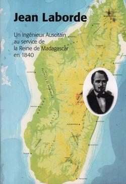 Jean Laborde: Un Ingénieux Auscitain au service de la Reine de Madagascar en 1840