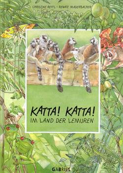 Katta Katta!: Im Land der Lemuren