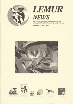 Lemur News: The Newsletter of the Madagascar Section of the IUCN/SSC Primate Specialist Group: Number 12: June 2007