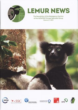 Lemur News: The Newsletter of the Madagascar Section of the IUCN/SSC Primate Specialist Group: Number 17: 2013