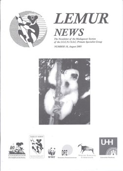 Lemur News: The Newsletter of the Madagascar Section of the IUCN/SSC Primate Specialist Group: Number 10: August 2005