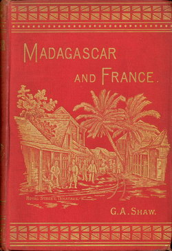 Madagascar and France: with some account of the Island, is People, its Resources and Development