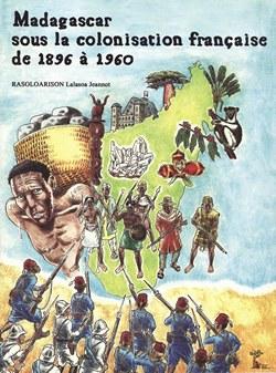 Madagascar sous la colonisation française de 1896 à 1960