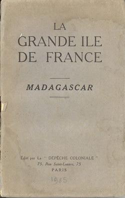 La Grande Ile de France: Madagascar