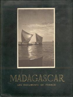Madagasacar: À Travers ses Provinces: Aspect Géographique, Historique, Touristique, Économique et Administratif du Territoire
