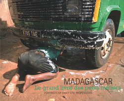 Madagascar: Le grand livre des petits métiers / Portraits of daily life professions