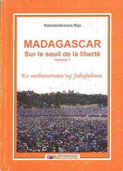 Madagascar sur le Seuil de la Liberté: Volume 1: Eo ambaravaran'ny fahafahana