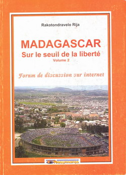 Madagascar sur le Seuil de la Liberté: Volume 1: Forum de discussion sur internet