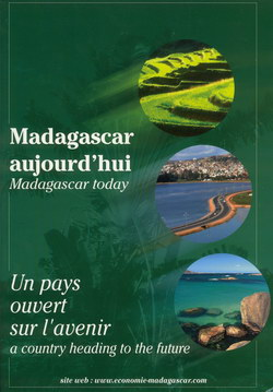Madagascar aujourd'hui / Madagascar today: Un pays ouvert sur l'avenir / A country heading to the future