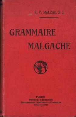 Grammaire Malgache: Augmentée d'une table analytique et d'une table des noms malgaches étudiés dans le volume