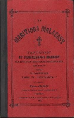 Ny Maritiora Malagasy: Tantaran'ny fanenjehana mangidy niaretan'ny Kristiana Protestanta Malagasy teto Madagaskara tamin'ny 'Tany Maizina'