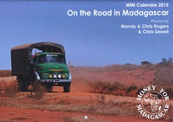 Money for Madagascar On the Road in Madagascar Calendar 2015: Photos by Mandy & Chris Rogers, & Chris Sewell
