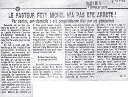 Le Pasteur Fety Michel n'a pas ?t? arr?t?! Par contre, son domicile a ?t? perquisitionn? hier par des gendarmes: Midi Madagasikara, 31 juillet 1992