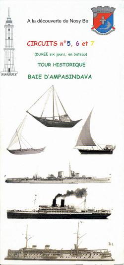 Circuits No. 5, 6 et 7: Baie d'Ampasindava: Tour Historique: Durée six jours, en bateau: 1ère éition