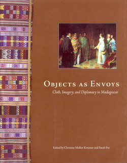 Objects as Envoys: Cloth, Imagery, and Diplomacy in Madagascar