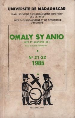 Omaly sy Anio (Hier et Aujourd'hui): Revue d'études historiques: Nos. 21-22: 1985