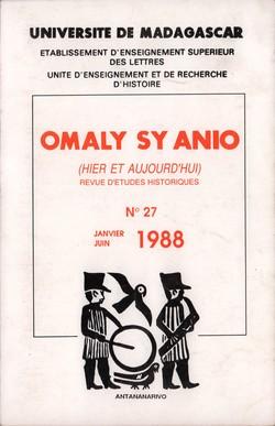 Omaly sy Anio (Hier et Aujourd'hui): Revue d'études historiques: No. 27: Janvier-Juin 1988