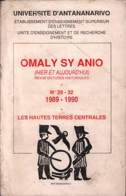 Omaly sy Anio (Hier et Aujourd'hui): Revue d'études historiques: Nos. 29-32: 1989-1990: Actes di Sixième Colloque International d'Histoire Malgache: Les Hautes Terres Centrales