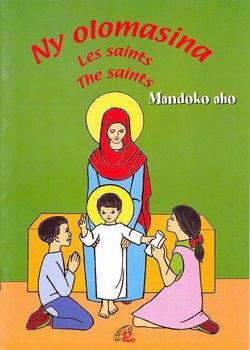 Ny olomasina / Les saints / The saints