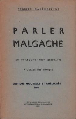 Parler Malgache: en 40 Le?ons pour Debutants a l'Usage des Français