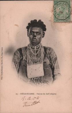 19. Diégo-Suarez. Femme de chef indig?ne: Phot. Goulamhoussen Charifou fils, Diégo-Suarez