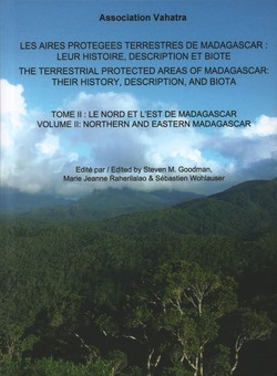Les Aires Protégées Terrestres de Madagascar: Leur histoire, description et biote / The Terrestrial Protected Areas of Madagascar: Their history, description and biota: Tome II / Volume II: le nord et l'est de Madagascar / northern and eastern Madagascar