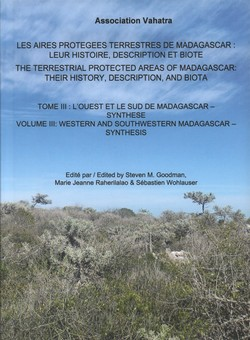 Les Aires Protégées Terrestres de Madagascar: Leur histoire, description et biote / The Terrestrial Protected Areas of Madagascar: Their history, description and biota: Tome III / Volume III: l'ouest et le sud de Madagascar – synthese / western and southwestern Madagascar – synthesis