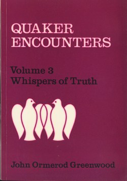Quaker Encounters: Volume 3: Whispers of Truth