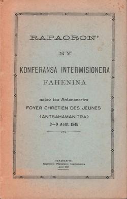 Rapaoron'ny Konferansa Intermisionera Fahenina: Natao tao Antananarivo, Foyer Chrétien des Jeunes (Antsahamanitra) 3–9 Août 1948