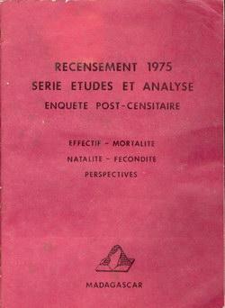 Recensement 1975: Enqu?te Post-Censitaire: Effectif, Mortalité, Natalit?, Fecondité, Perspectives