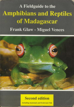A Fieldguide to the Amphibians and Reptiles of Madagascar: Including Mammals and Freshwater Fish