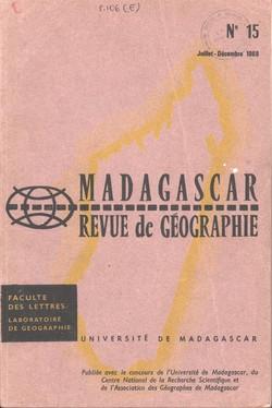 Madagascar Revue de Géographie: No. 15, Juillet–Décembre 1969