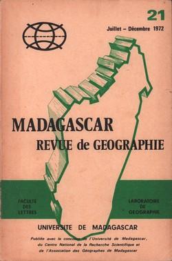 Madagascar Revue de Géographie: No. 21, Juillet–Décembre 1972