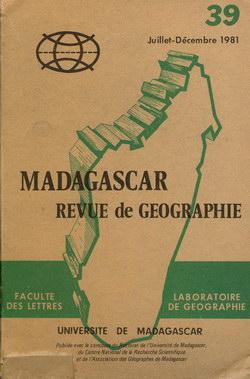 Madagascar Revue de Géographie: No. 39, Juillet-Décembre 1981