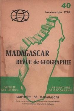 Madagascar Revue de Géographie: No. 40, Janvier–Juin 1982