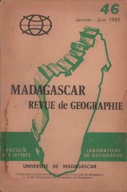 Madagascar Revue de Géographie: No. 46, Janvier–Juin 1985