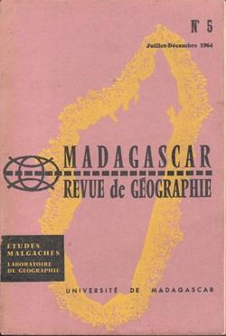 Madagascar Revue de Géographie: No. 5, Juillet–Décembre 1964