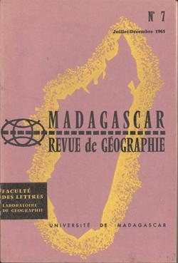Madagascar Revue de Géographie: No. 7, Juillet–Décembre 1965