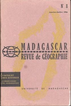 Madagascar Revue de Géographie: No. 8, Janvier–Juillet 1966